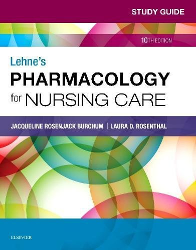 Study Guide for Lehne's Pharmacology for Nursing Care  10th 2019 9780323595445 Front Cover