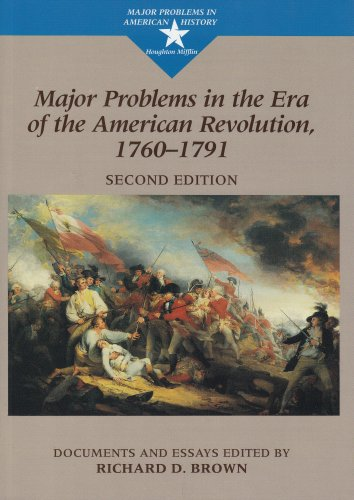 Major Problems in the Era of the American Revolution, 1760-1791 Documents and Essays 2nd 2000 edition cover