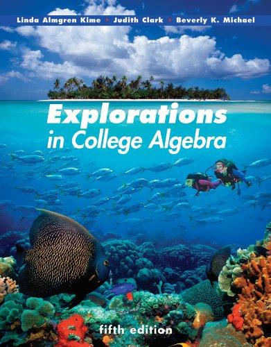 Explorations in College Algebra  5th 2011 edition cover
