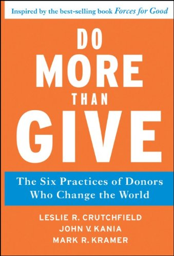 Do More Than Give The Six Practices of Donors Who Change the World  2011 edition cover