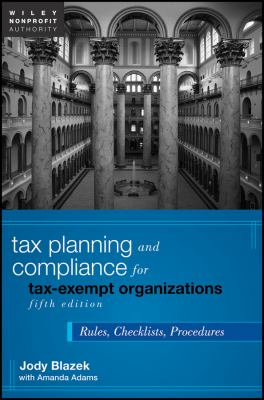 Tax Planning and Compliance for Tax-Exempt Organizations Rules, Checklists, Procedures 5th 2012 edition cover