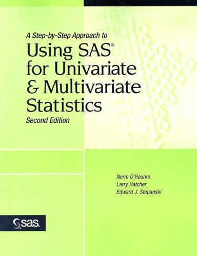 Step-by-Step Approach to Using SAS for Univariate and Multivariate Statistics  2nd 2005 (Revised) 9780471469445 Front Cover