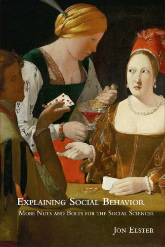 Explaining Social Behavior More Nuts and Bolts for the Social Sciences 2nd 2007 (Revised) edition cover