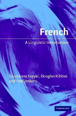 French A Linguistic Introduction  2006 9780521821445 Front Cover