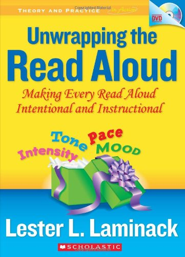 Unwrapping the Read Aloud Making Every Read Aloud Intentional and Instructional  2009 edition cover