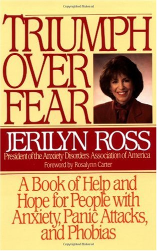 Triumph over Fear A Book of Help and Hope for People with Anxiety, Panic Attacks, and Phobias N/A 9780553374445 Front Cover