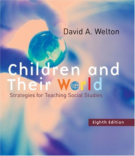 Children and Their World Strategies for Teaching Social Studies 8th 2005 edition cover
