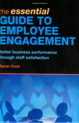 Essential Guide to Employee Engagement Better Business Performance Through Staff Satisfaction  2008 9780749449445 Front Cover