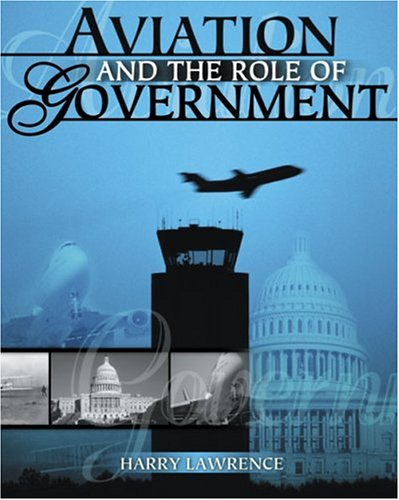Aviation and the Role of Government  2004 (Revised) 9780757509445 Front Cover