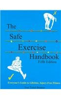 Safe Exercise Hanbook Everyone's Guide to Lifetime, Injury-Free Fitness (W/ Bands) 5th 2004 (Revised) 9780757512445 Front Cover