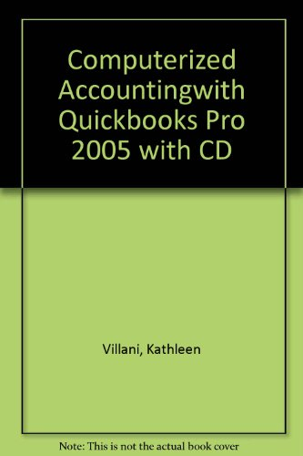 Computerized Accountingwith Quickbooks Pro 2005 with CD 1st 2006 9780763829445 Front Cover