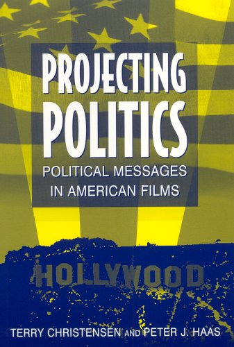Projecting Politics Political Messages in American Films  2005 edition cover