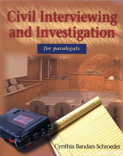 Civil Interviewing and Investigation for Paralegals   1999 (Revised) edition cover