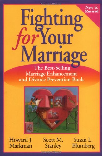 Fighting for Your Marriage Positive Steps for Preventing Divorce and Preserving a Lasting Love 2nd 2001 (Revised) edition cover