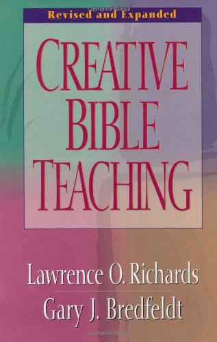 Creative Bible Teaching   1998 (Revised) 9780802416445 Front Cover