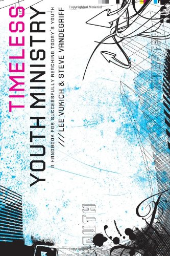 Timeless Youth Ministry A Handbook for Successfully Reaching Today's Youth N/A edition cover