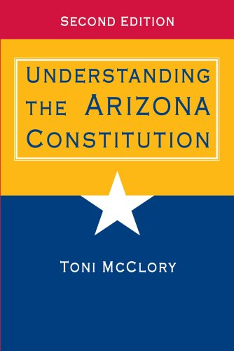 Understanding the Arizona Constitution  2nd 2010 9780816529445 Front Cover