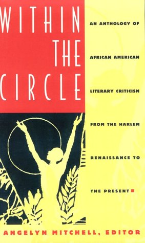 Within the Circle An Anthology of African American Literary Criticism from the Harlem Renaissance to the Present  1994 edition cover