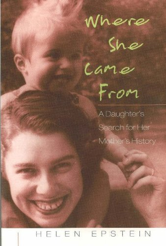 Where She Came From A Daughter's Search for Her Mother's History  2005 9780841914445 Front Cover