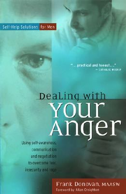 Dealing with Your Anger Self-Help Solutions for Men 2nd 2001 9780897933445 Front Cover
