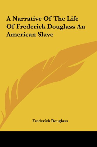 Narrative of the Life of Frederick Douglass an American Slave  N/A 9781161444445 Front Cover