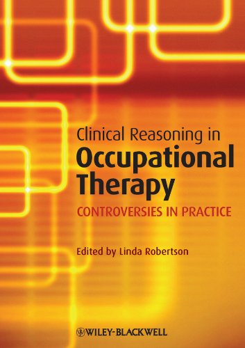 Clinical Reasoning in Occupational Therapy Controversies in Practice  2011 9781405199445 Front Cover