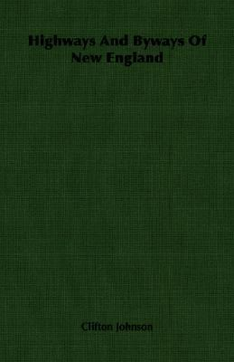 Highways and Byways of New England  N/A 9781406767445 Front Cover