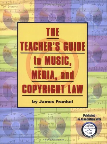 Teacher's Guide to Music, Media, and Copyright Law   2009 edition cover