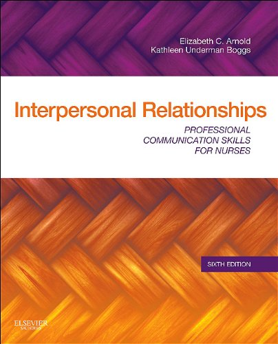 Interpersonal Relationships Professional Communication Skills for Nurses 6th 2011 edition cover