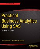 Practical Business Analytics Using SAS A Hands-On Guide  2015 9781484200445 Front Cover