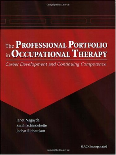 Professional Portfolio in Occupational Therapy : Career Development and Continuing Competence  2005 edition cover