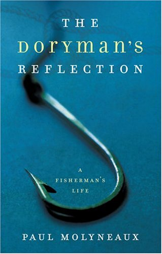 Doryman's Reflection A Fisherman's Life 2nd 2006 9781560258445 Front Cover