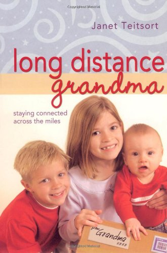 Long Distance Grandma Staying Connected Across the Miles  2005 9781582294445 Front Cover