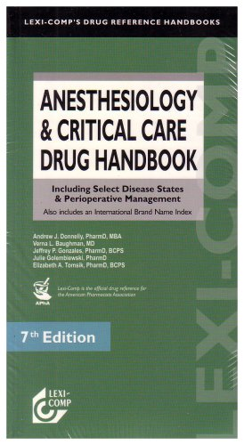 Anesthesiology & Critical Care Drug Handbook: Including Select Disease States & Perioperative Management : Also includes an International Brand Name 7th 2007 edition cover