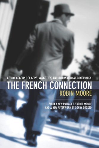 French Connection A True Account of Cops, Narcotics, and International Conspiracy N/A 9781592280445 Front Cover