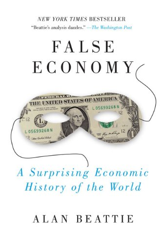 False Economy A Suprising Economic History of the World N/A edition cover