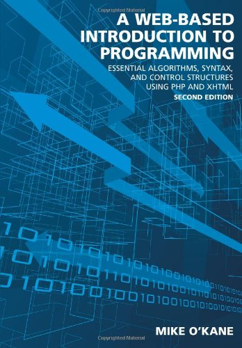 Web-Based Introduction to Programming Essential Algorithms, Syntax, and Control Structures Using PHP and XHTML 2nd 2011 edition cover
