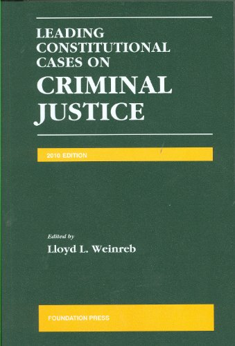 Leading Constitutional Cases on Criminal Justice 2010   2010 (Revised) 9781599418445 Front Cover