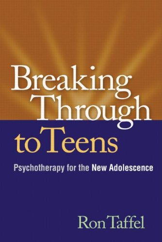 Breaking Through to Teens Psychotherapy for the New Adolescence  2005 edition cover