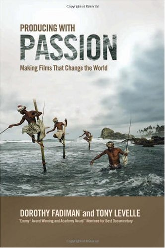 Producing with Passion Making Films That Change the World  2008 9781932907445 Front Cover