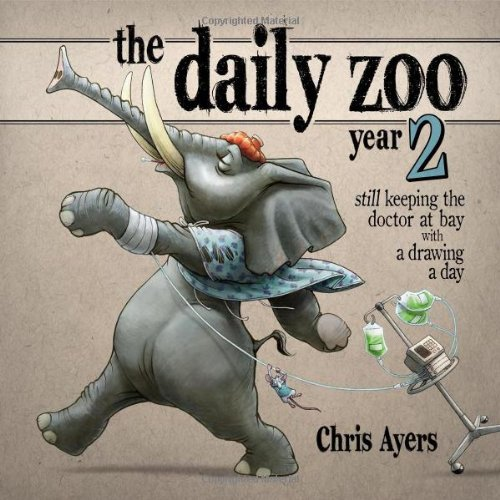 Daily Zoo Year 2 Keeping the Doctor at Bay with a Drawing a Day N/A 9781933492445 Front Cover