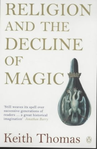 Religion and the Decline of Magic 'Still Weaves Its Spell over Successive Generations of Readers ... a Great Historical Imagination'  2003 edition cover