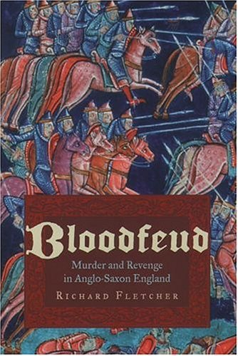 Bloodfeud Murder and Revenge in Anglo-Saxon England  2003 9780195179446 Front Cover