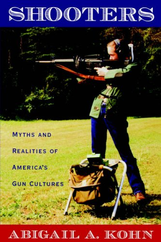 Shooters Myths and Realities of America's Gun Cultures  2004 9780195306446 Front Cover