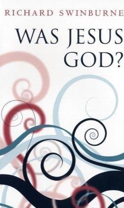 Was Jesus God?   2010 9780199580446 Front Cover
