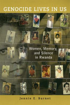 Genocide Lives in Us Women, Memory, and Silence in Rwanda  2012 edition cover
