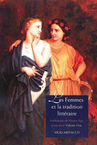 Femmes et la Tradition Litteraire Anthologie du Moyen Age a Nos Jours  2006 9780300108446 Front Cover