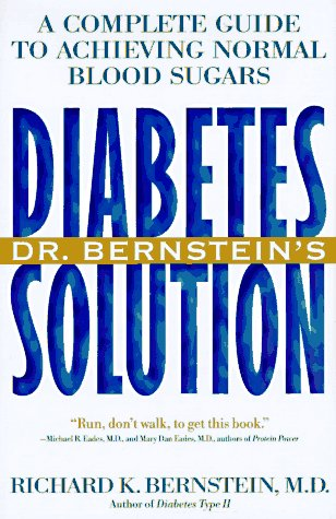 Dr. Bernstein's Diabetes Solution A Complete Guide to Achieving Normal Blood Sugars N/A edition cover