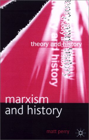 Marxism and History   2002 (Revised) 9780333922446 Front Cover