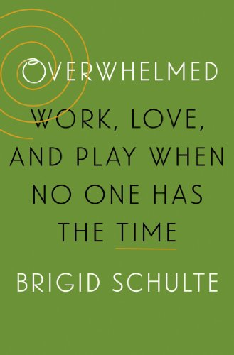 Overwhelmed Work, Love, and Play When No One Has the Time  2014 edition cover